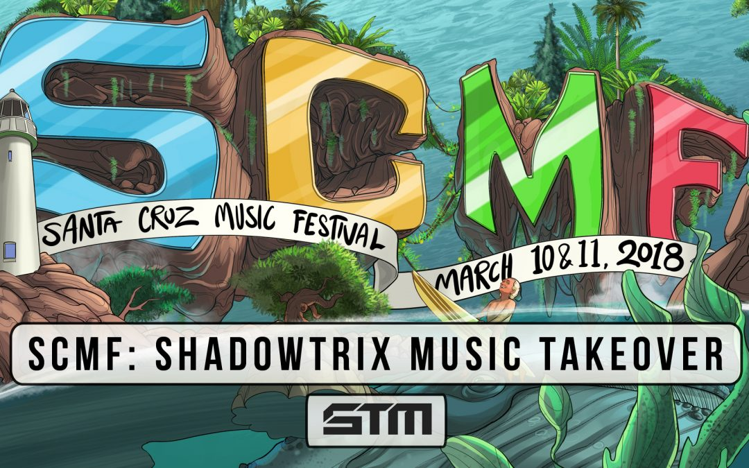 ShadowTrix Takeover – Santa Cruz Music Festival 2018